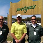 Bill Tibor (center) was with Major Discount and the crew at Sweetgrass was more than helpful.