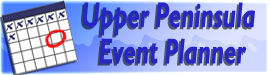 Upper Michigan Happenings here on the Community Calendar