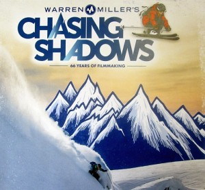 "The latest Warren Miller film, ""Chasing Shadows""."