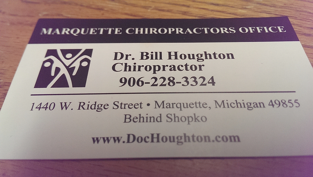 the business card of the most comprehenise service in chiropractic in Marquette - Dr. Bill Houghton on West Ridge north of Shopko