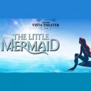 "Disney's ""The Little Mermaid"" at the Vista Theater."