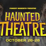 Check out the Annual Haunted Theatre at the Forest Roberts Theatre at NMU.