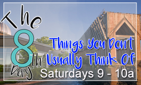Tune in for The 8th Day Saturdays 9-10a