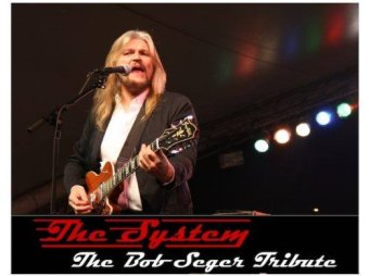 The System - The Bob Seger Tribute - Calumet Theatre May 19th