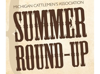 George Quackenbush - Michigan Cattlemens Association Summer Round-Up June 21-23 in Escanaba