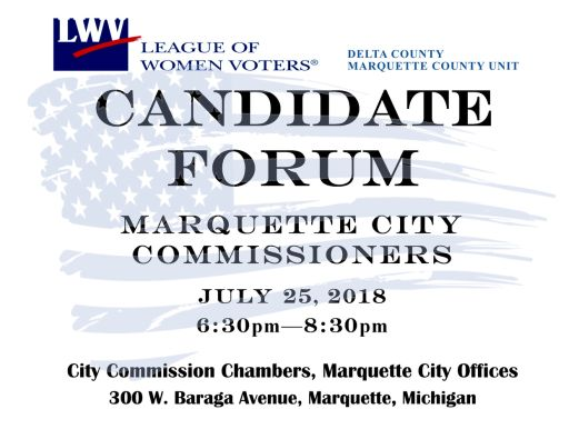 League of Women Voters Marquette City Commissioners Candidate Forum July 25th 630p