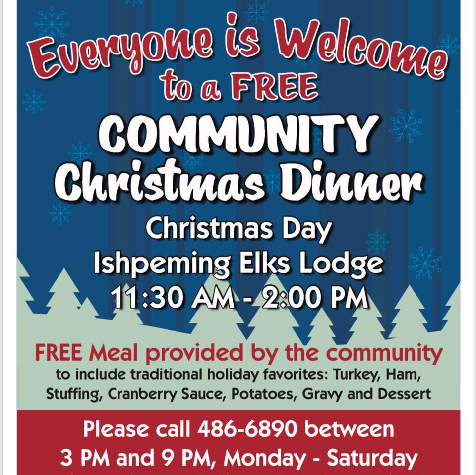 Enjoy a delicious Christmas meal at the Elks Lodge in Ishpeming or Salvation Army in Marquette.