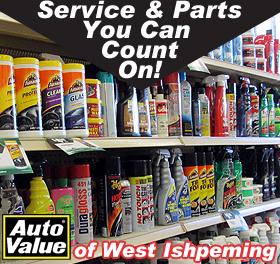 Visit Auto Value at 1500 US Hwy. 41 West, West Ishpeming, MI 49849
