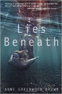 Lies Beneath by Anne Greenwood Brown is a Superior supernatural YA thriller.