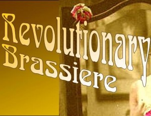Revolutionary Brassiere
