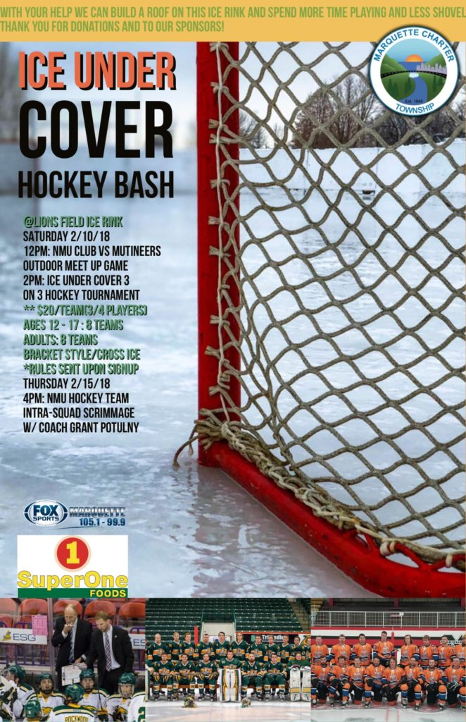 Join Us at Lions Field Ice Rink This Saturday for The Marquette Township Ice Under Cover Hockey Bash
