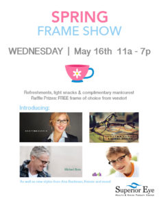 Attend the Superior Eye Health Spring Frame Show!