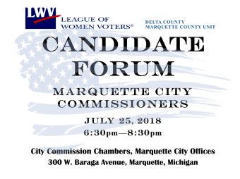 League of Women Voters Marquette City Commissioners Candidate Forum July 25th