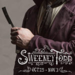 Sweeney Todd at Forest Roberts Theatre Oct 25th – Nov 3rd