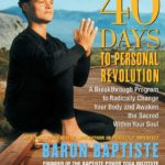 "Baron Baptiste's ""40 Days to Personal Revolution"" Photo Credit: Baptiste Institute"