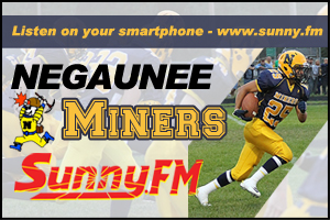The Negaunee Miners play of Sunny 101.9FM.