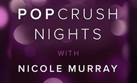 Pop Crush Nights with Nicole Murray on Sunny 101.9