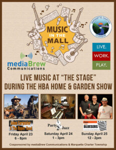 Attend Music in the Mall During the U.P. Home & Garden Show April 23-25th