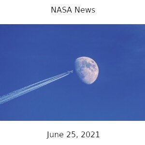 NASA News - June 25, 2021