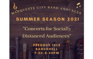 Marquette City Band Concert at Presque Isle Bandshell Thursday June 10, 2021